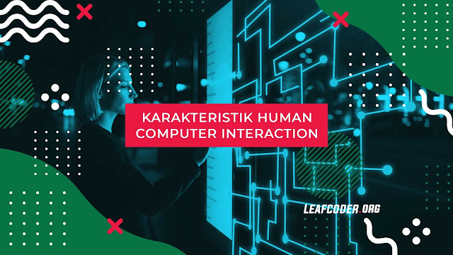 Karakteristik Human Computer Interaction by leafcoder