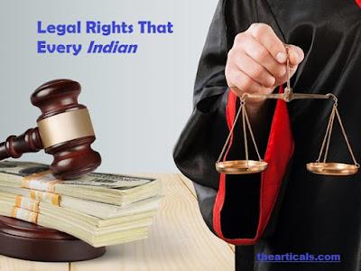 16 कानूनी अधिकार जो हर भारतीय को पता होना आवश्यक है! | 16 Legal Rights That Every Indian Should Know!