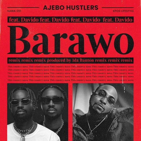 Ajebo Hustlers - Barawo-Remix -(ft.-Davido)