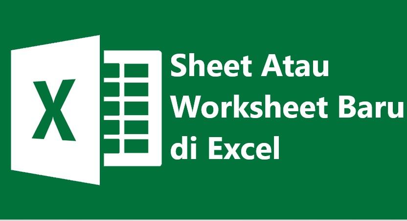 cara menambah sheet baru di excel