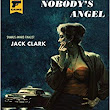 Nobody's Angel By Jack Clark