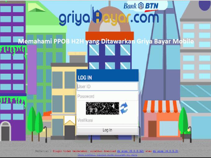Memahami PPOB H2H yang Ditawarkan Griya Bayar Mobile