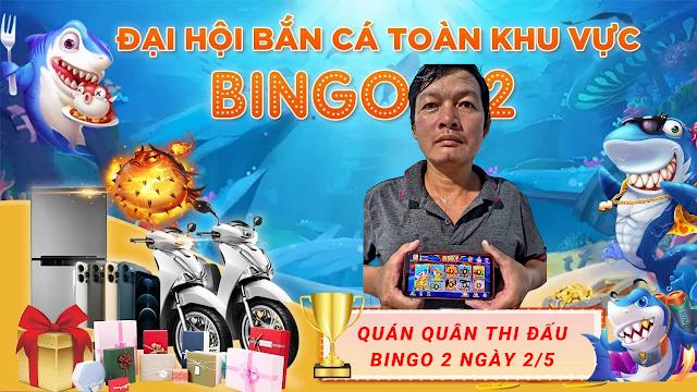 [BINGO CLUB] QUÁN QUÂN BẮN CÁ SĂN THƯỞNG BINGO2