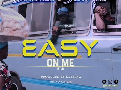 [Music] Solebrown X Jam Rock _ Easy On Me || Naijamp3.com.ng