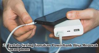 Terlalu Sering Gunakan Powerbank Bisa Merusak Smartphone