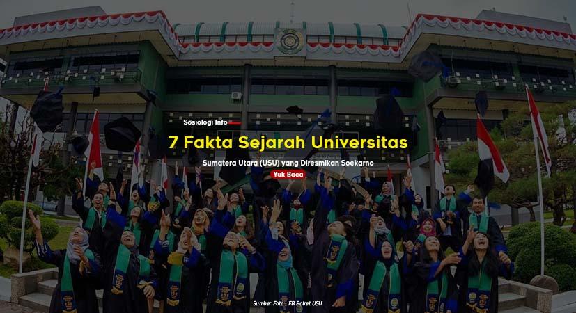 7 Fakta Sejarah Universitas Sumatera Utara (USU) yang Diresmikan Soekarno