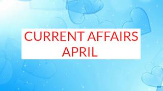 Current Affairs 2019 , April Current Affairs