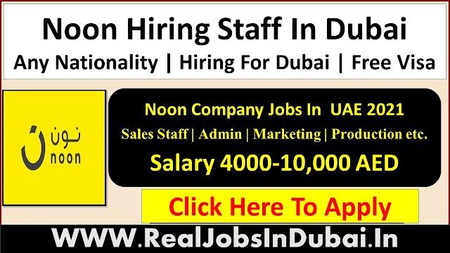 Noon Company Hiring Staff In Dubai  UAE 2021