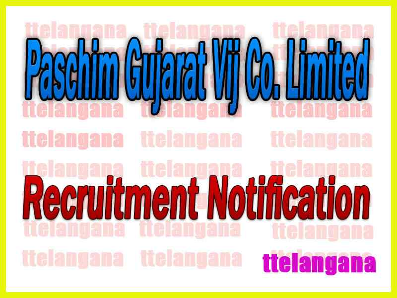 Paschim Gujarat Vij Co. Limited PGVCL Recruitment Notification