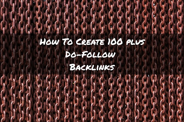 Create 100 plus Do-Follow Backlinks For Free