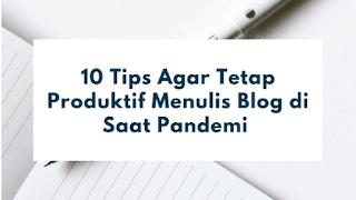 Tips produktif menulis di blog