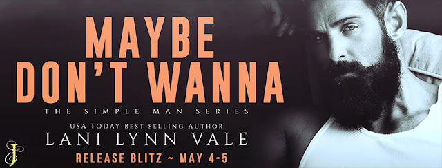 MAYBE DON'T WANNA by Lani Lynn Vale @LaniLynnVale @EjBookPromos #NewRelease #TheUnratedBookshelf