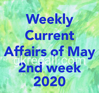 Weekly Current affairs of may 2nd week