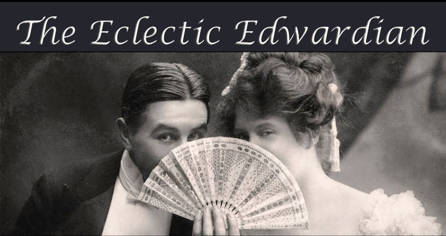 THE ECLECTIC EDWARDIAN