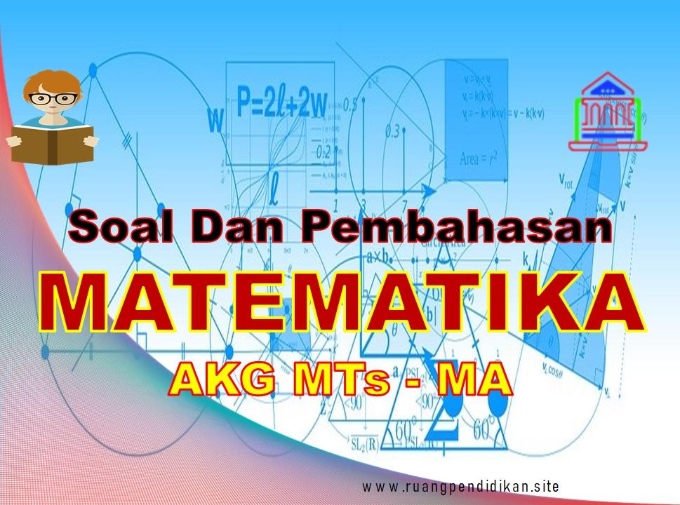 Soal AKG Pedagogik Mapel Matematika