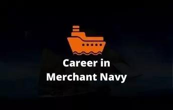 Merchant navy | Merchant navy salary (exam and rank list)