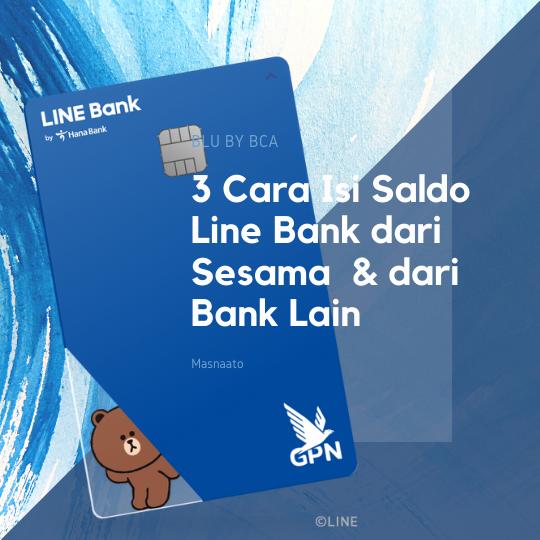 3 Cara Isi Saldo Line Bank dari Sesama  & dari Bank Lain