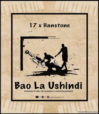 AUDIO | 17 x Hanstone - Bao La Ushindi | Download New song