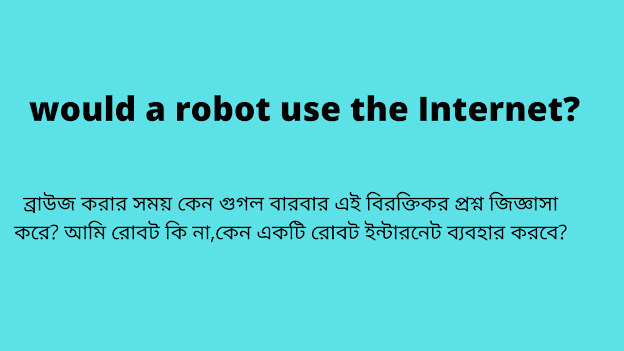 Why would a robot use the Internet?