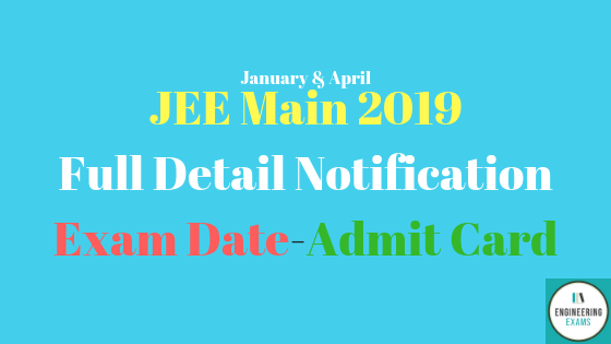 JEE Main 2019 Full Detail Notification, Exam Date, Admit Card