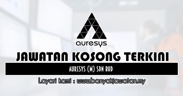 Kerja Kosong 2019 Auresys (M) Sdn Bhd
