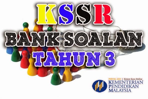 Bank Soalan Tahun 3 KSSR