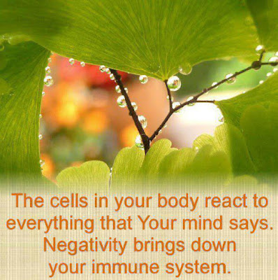 Negativity brings down your immune system specially for cancer
