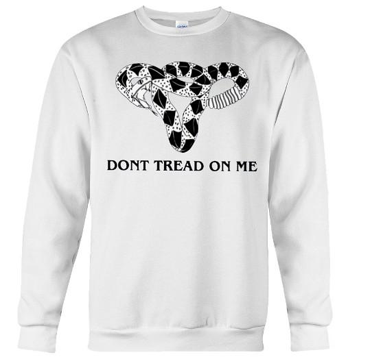 Don't Tread-On Me Uterus Hoodie, Don't Tread-On Me Uterus Sweatshirt, Don't Tread-On Me Uterus Shirts