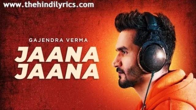 Jaana Jaana Lyrics – Gajendra Verma