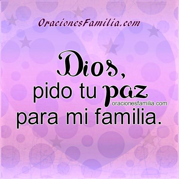 Oración por la familia, frases con imágenes de oraciones por mi familia querida, plegarias cristianas por mi hogar, mi casa, mis familiares. Oración por Mery Bracho.