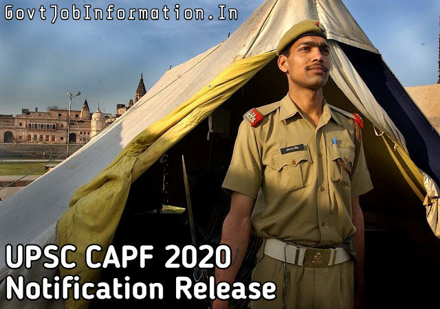UPSC CAPF 2020 Notification Released For (CENTRAL ARMED POLICE FORCES)