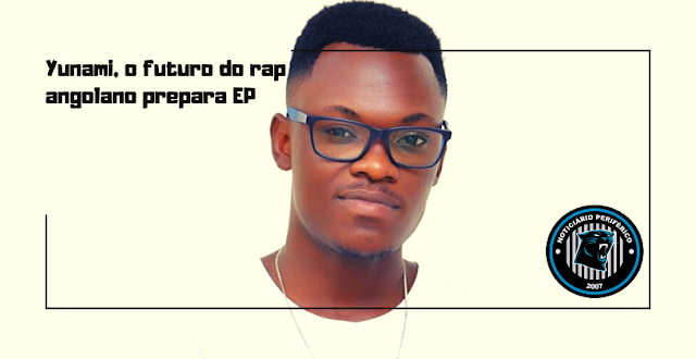 Yunami, o futuro do rap angolano prepara EP