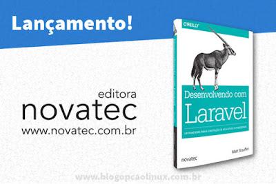 """Novatec Editora lança o livro """"Desenvolvendo com Laravel"""""""