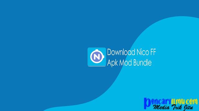 Download Nico FF Apk Mod Bundle