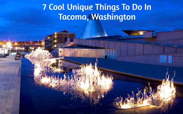 7 Cool Unique Things To Do In Tacoma, Washington