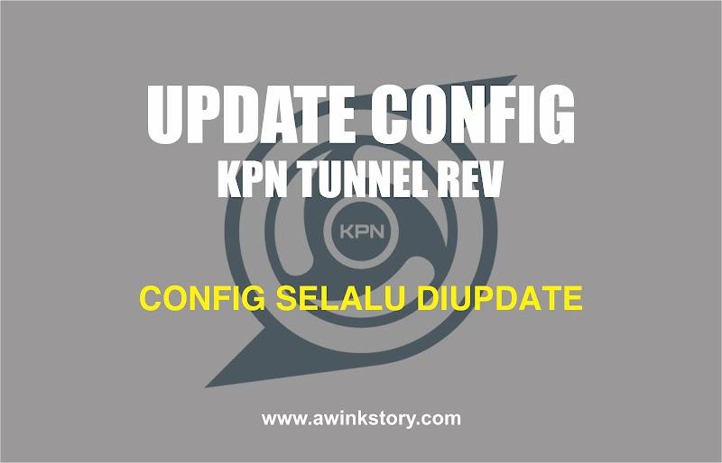 Kumpulan Update Config KPN Tunnel Rev