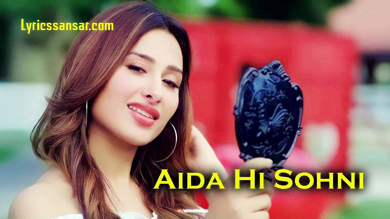 Aida Hi Sohni, Aida Hi Sohni Lyrics, Aida Hi Sohni Rohanpreet Singh, Sohni Rohanpreet Lyrics 2020