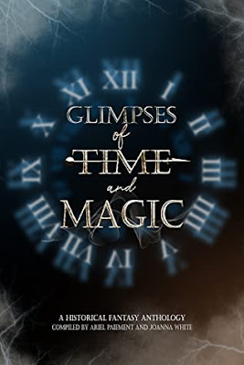 Glimpses of Time and Magic