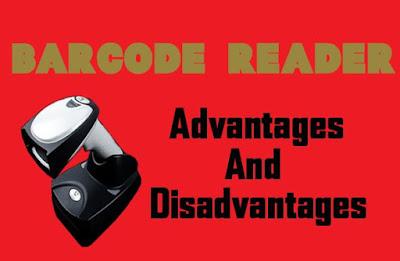 6 Advantages and Disadvantages of Barcode Reader | Drawbacks & Benefits of Barcode Reader