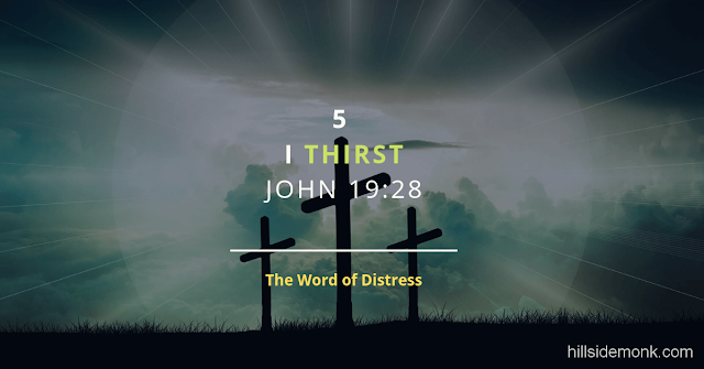 Jesus Last Words On The Cross-5 The Word Of Distress