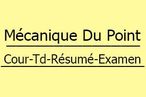 Mécanique Du Point SMPC Cours // Td Et Exercices // Résumés // Examens