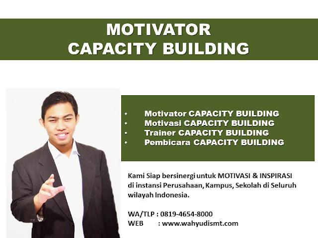 CAPACITY BUILDING PEKANBARU, MOTIVATOR CAPACITY BUILDING PEKANBARU, MOTIVATOR PEKANBARU, JASA MOTIVASI PEKANBARU, TRAINING MOTIVASI PEKANBARU, MOTIVATIONAL SPEAKER PEKANBARU   081946548000