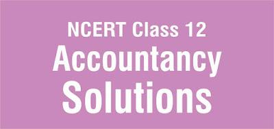 NCERT Class 12 Accountancy Solutions