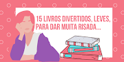 15 Livros divertidos para ler na quarentena