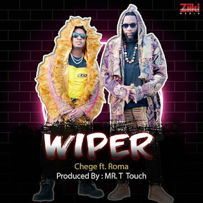 AUDIO: Chege Ft Roma - Wiper (Official Mp3).    DOWNLOAD