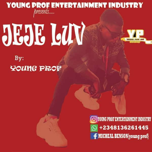 Music: Young Prof - Jeje Luv