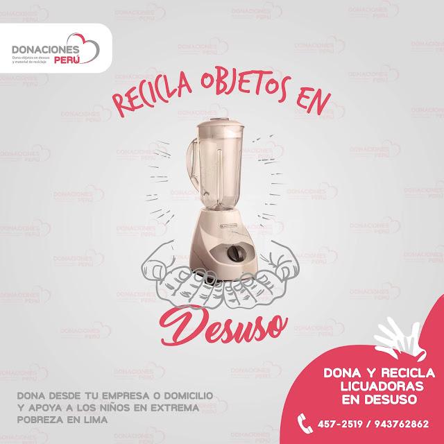 Dona y recicla licuadoras en desuso en Lima - Dona Perú