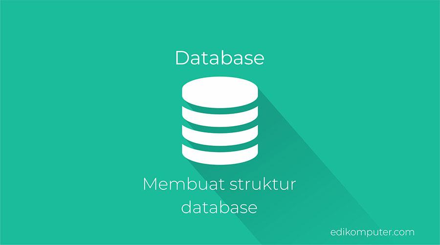 Tutorial membuat web dengan codeigniter membangun Struktur Database