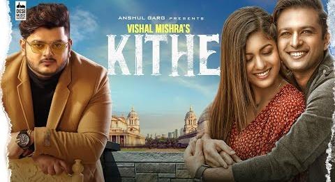 Kithe Lyrics- Vishal Mishra | Vatsal Seth | Ishita Dutta | New Song 2020 | Latest Punjabi Song