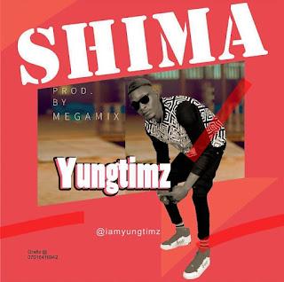 New Music: Yungtimz - Shima